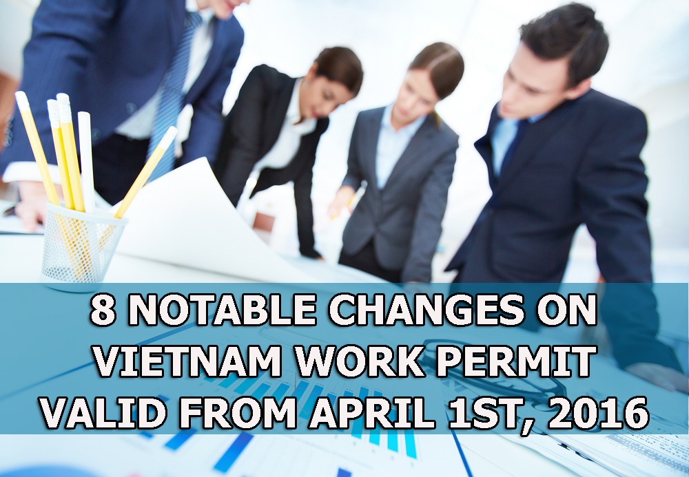 Notable changes on Vietnam Work Permit valid from April 01, 2016