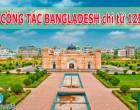 VISA ĐI BANGLADESH – MỘT TRONG NHỮNG  QUỐC GIA ĐÔNG DÂN NHẤT THẾ GIỚI