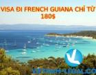 VISA ĐI FRENCH GUIANA CHỈ TỪ 180$
