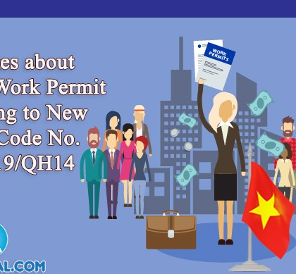Changes about Vietnam Work Permit according to new Labor Code No. 49.2019.QH14
