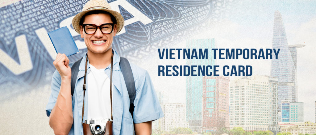 Changes to Duration of Vietnam Temporary Residence Card from 01 July 2020