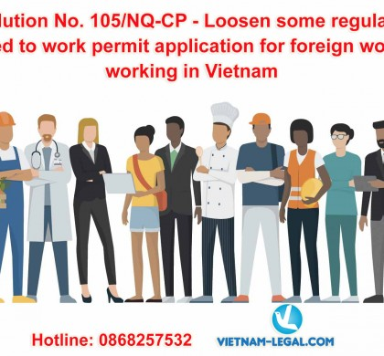Loosen some regulations related to work permit application for foreign workers working in Vietnam